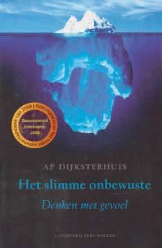 Ap Dijksterhuis - The Smart Unconscious. Thinking by feel