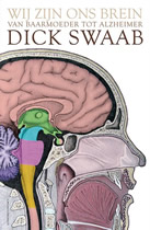 Dick Swaab - We Are Our Brains. From the womb to Alzheimer's